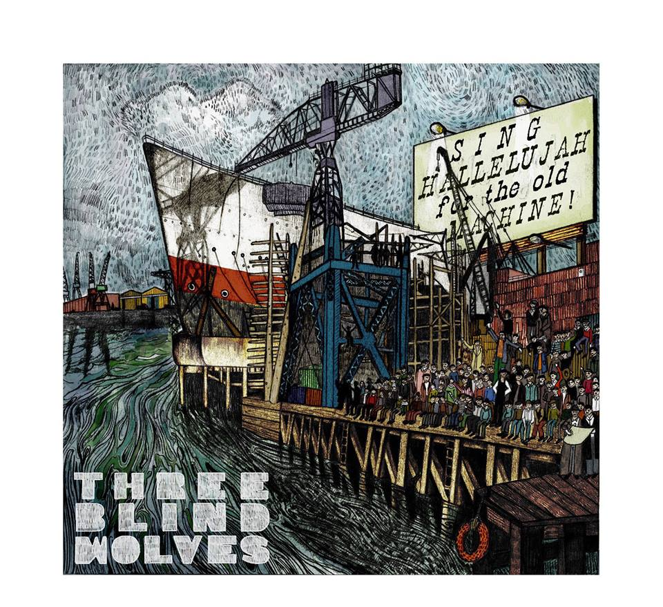 "Three Blind Wolves ""Sing Hallelujah For The Old Machine"" nuevo disco"
