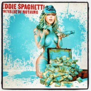 Eddie Spaghetti The Value of Nothing, nuevo disco 2013
