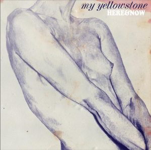 """My Yellowstone """"Here & Now"""", nuevo disco y single Dog in a Circus 2013"""