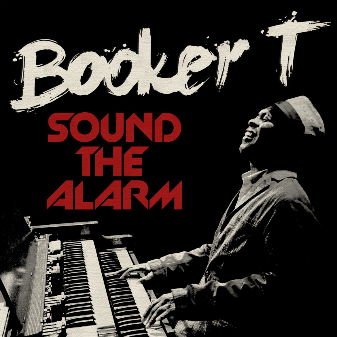 Booker T. Jones Sound the Alarma, nuevo disco 2013