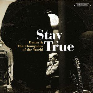 """Danny & The Champions Of The World """"Stay True"""" nuevo disco"""