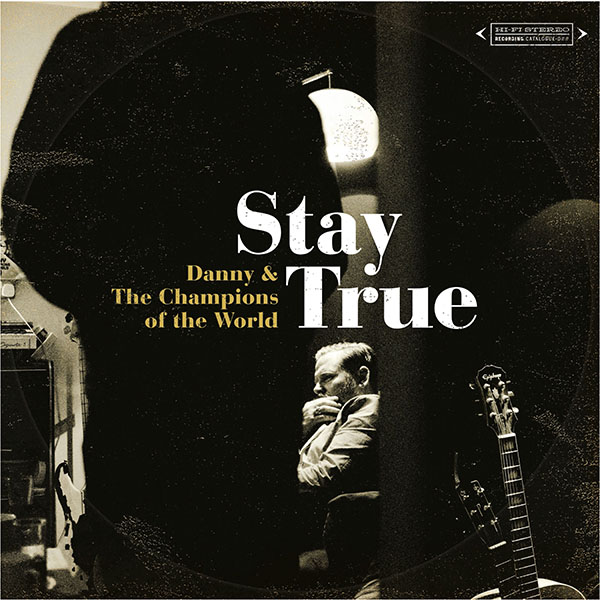 "Danny & The Champions Of The World ""Stay True"" nuevo disco"