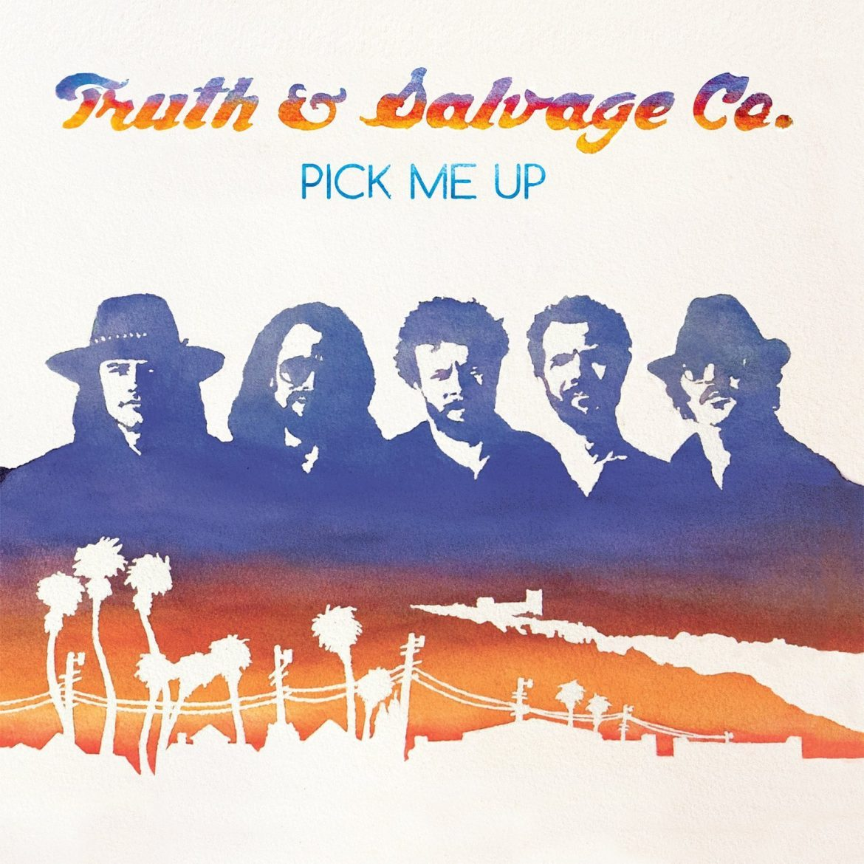 "Truth & Salvage Co. ""Pick Me Up"", nuevo disco"