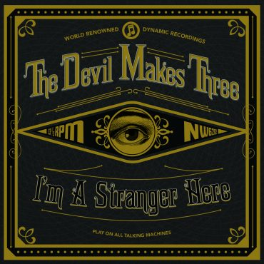 The Devil Makes Three I'm A Stranger Here, nuevo disco