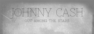 """Out Among the Stars"", el disco inédito de Johnny Cash"