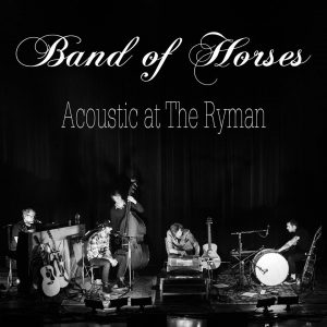 "Band of Horses ""Acoustic at the Ryman"" nuevo disco en directo"