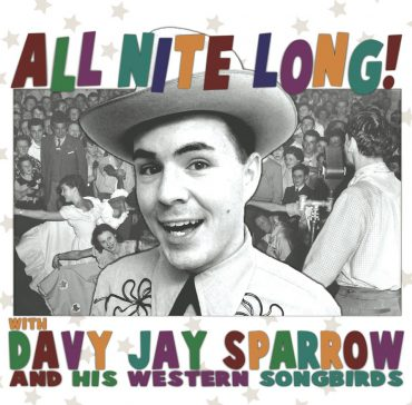 "Davy Jay Sparrow & His Western Songbirds ""All Nite Long!"", nuevo disco"