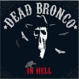 """Dead Bronco """"In Hell"""" nuevo disco"""