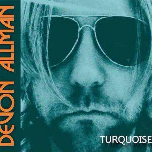 "Devon Allman ""Turquoise"" nuevo disco del hijo de Gregg Allman"