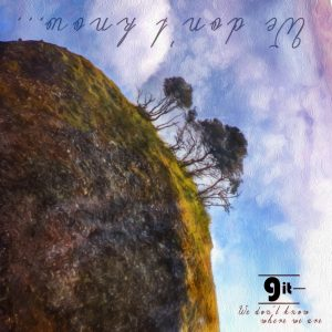 """Git """"We Don´t Know Where We Are"""", nuevo disco"""