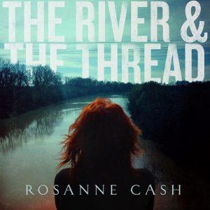 """Rosanne Cash """"The River & the Thread"""", nuevo disco"""