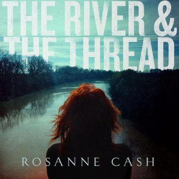 "Rosanne Cash ""The River & the Thread"", nuevo disco"