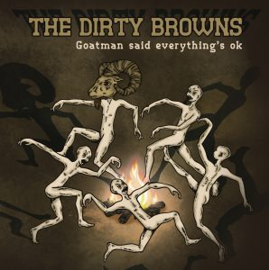 "The Dirty Browns ""Goatman said everything's ok"", nuevo disco"