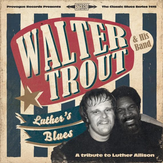 """Walter Trout """"Luther's Blues, A Tribute to Luther Allison"""", nuevo disco"""