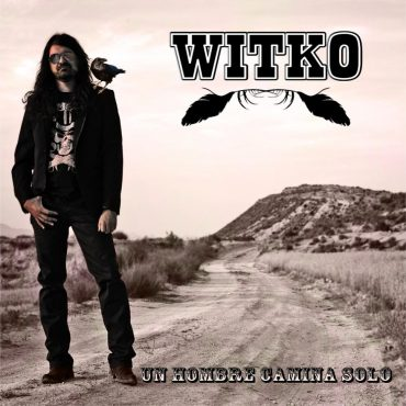 """Witko """"Un hombre camina solo"""""""