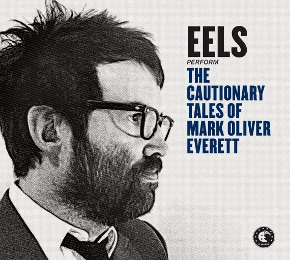 "Eels ""The Cautionary Tales of Mark Oliver Everett"", nuevo disco"