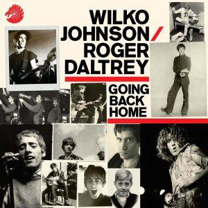 "Wilko Johnson & Roger Daltrey ""Going Back Home"", nuevo disco"