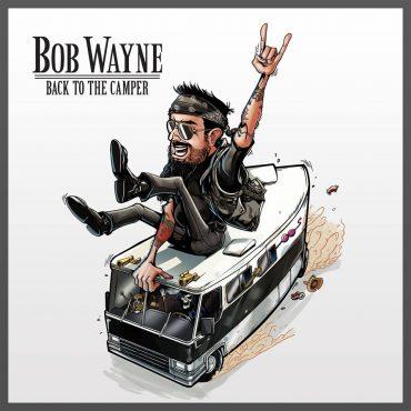 "Bob Wayne ""Back To The Camper"", nuevo disco y gira española"