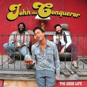 """John The Conqueror """"The Good Life"""", nuevo disco y gira española 2014"""