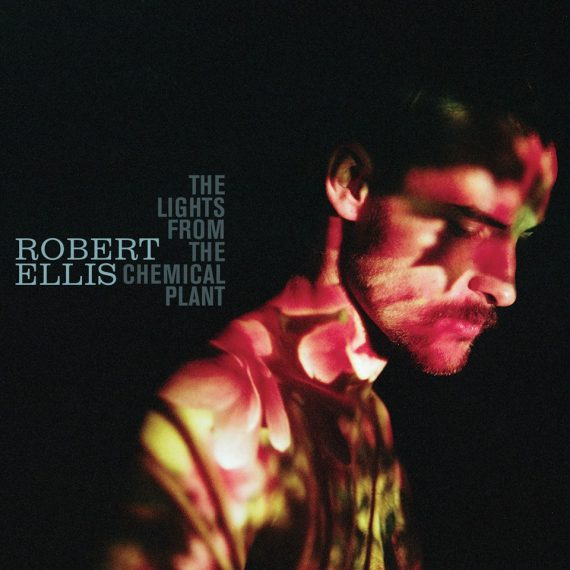 "Robert Ellis ""The Lights From The Chemical Plant"", nuevo disco"