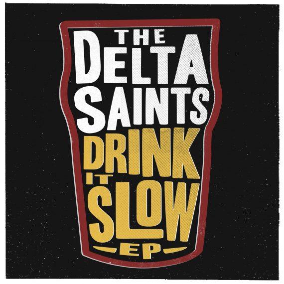 The Delta Saints Drink it Slow, nuevo EP