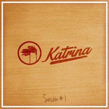 """Katrina debutan con el EP """"Sesión#1"""""""