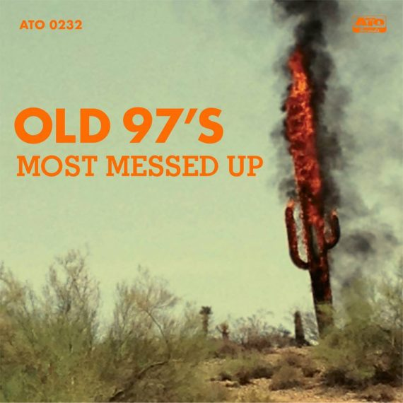 """Old 97's """"Most Messed Up"""", nuevo disco"""