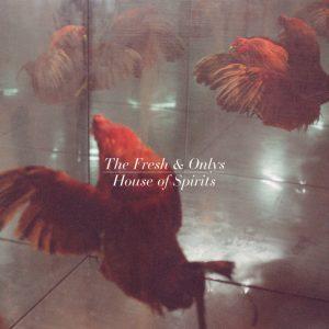 "The Fresh & Onlys ""House of Spirits"", nuevo disco"