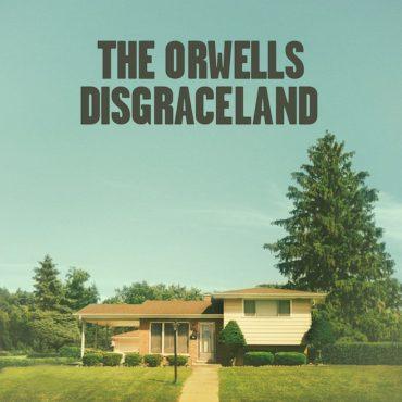 "The Orwells ""Disgraceland"", nuevo disco"