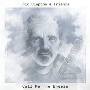 """The Breeze An Appreciation of J.J. Cale"" disco homenaje a J.J. Cale por parte de Eric Clapton & Friends"