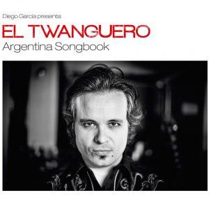 """Diego García """"El Twanguero"""" nuevo disco """"Argentina Song Book"""""""