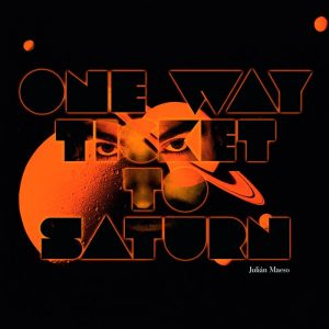 "Julián Maeso ""One Way Ticket to Saturn"", nuevo disco"