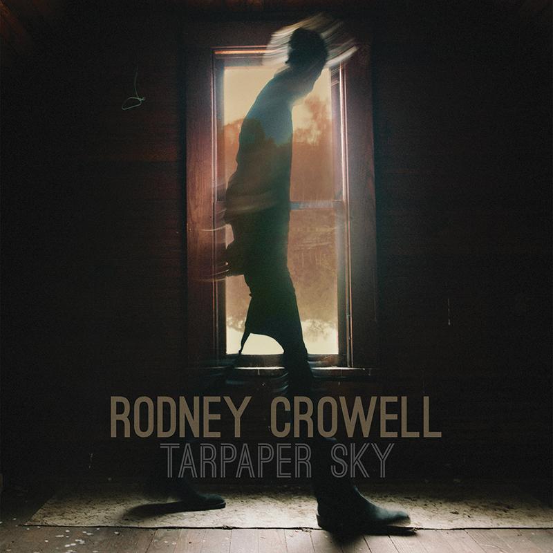 Rodney Crowell Tarpaper Sky, nuevo disco