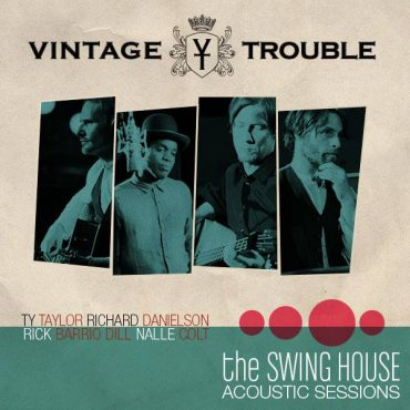 "Vintage Trouble, ""The Swing House Acoustic Sessions"" nuevo Ep, gira española y entrevista"