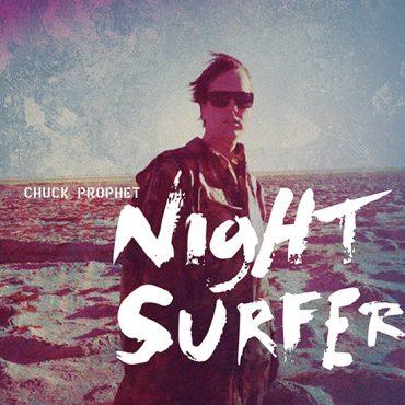 """Chuck Prophet """"Night Surfer"""" nuevo disco y gira en España 2014"""