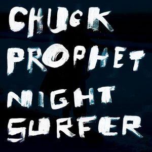 """Chuck Prophet """"Night Surfer"""" nuevo disco y gira española 2014"""