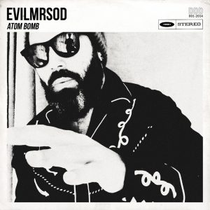 "EvilMrSod ""Atom Bomb"" nuevo single"
