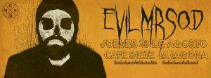 EvilMrSod en el Cafe Siete La Laguna, Tenerife el 28 de agosto 2014