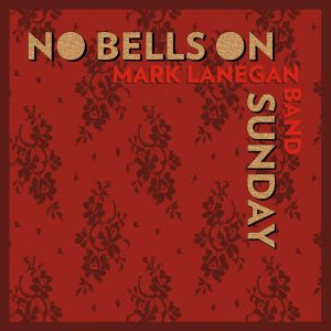 "Mark Lanegan ""No Bells on Sunday"" nuevo EP y ""Phantom Radio"" nuevo disco"
