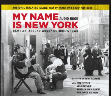 """My Name Is New York: Ramblin' Around Woody Guthrie's Town"", 27 años de Woody Guthrie en Nueva York"