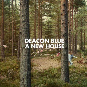 Deacon Blue A New House, nuevo disco