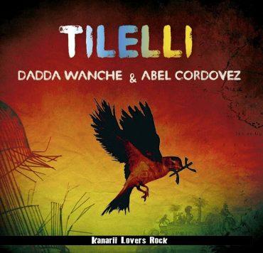 """Tilelli son Dadda Wanche & Abel Cordovez y debutan con su nuevo disco de Reggae """"Kanarii Lovers Rock"""""""