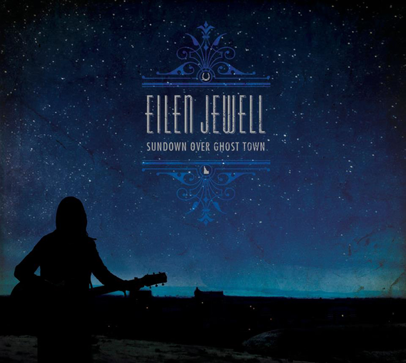 "Eilen Jewell  nuevo disco ""Sundown Over Ghost Town"".jpg"