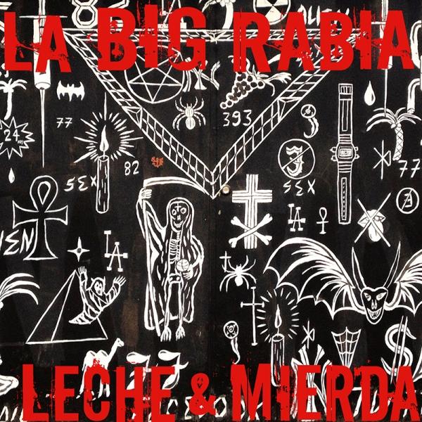 La Big Rabia Leche & Mierda, nuevo disco