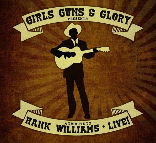 Girls Guns and Glory nuevo disco A Tribute to Hank Williams – Live!