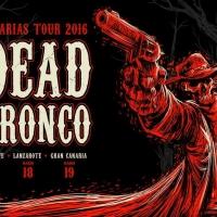 Dead Bronco anuncian conciertos en Tenerife, Lanzarote y Las Palmas para 2016