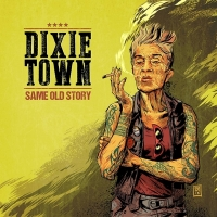 Dixie-Town-publican-nuevo-disco-Same-Old-Story
