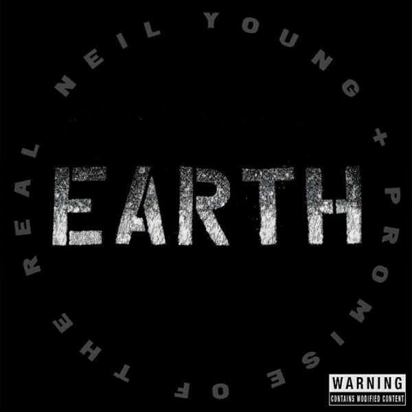 Neil Young & Promise of The Real publican Earth 2016