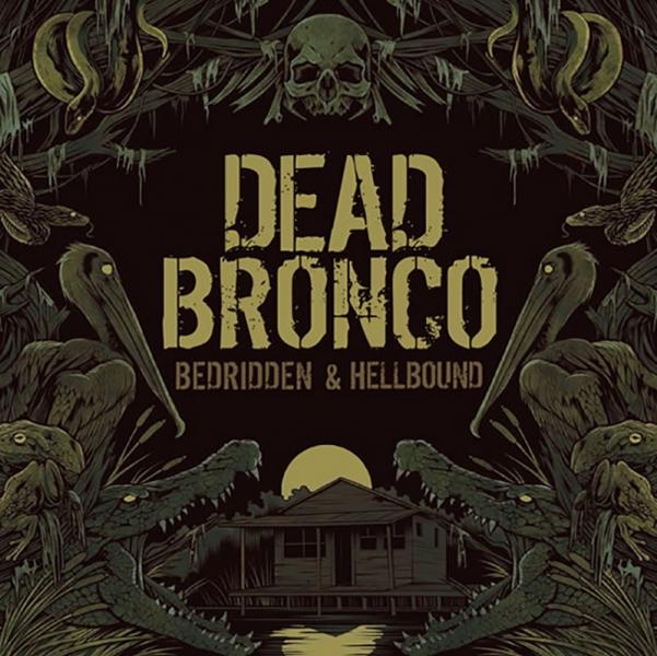 Dead Bronco tienen nuevo disco Bedridden & Hellbound