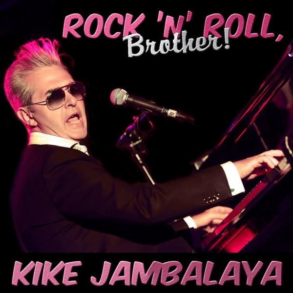Kike Jambalaya publica nuevo disco Rock´n´Roll, Brother!